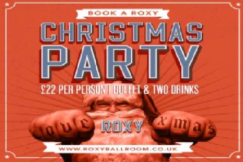 Have A Roxy Ball Room Christmas Party! - Best Venues London