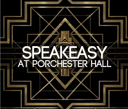 Speakeasy At Porshesters Hall
